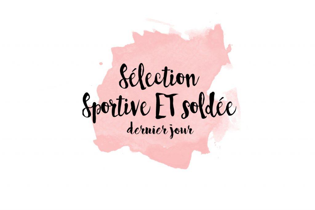Sélection Sport Dernier Jour de Soldes + Bons Plans Anne